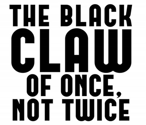 The Black Claw of Once, Not Twice